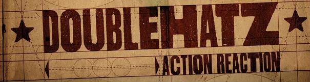 Doublehatz - Action Reaction