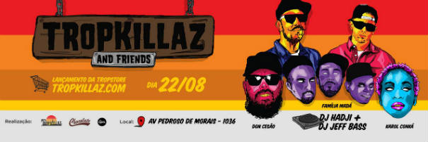 Tropkillaz and Friends em São Paulo Karol Conka, Doncesão e Família Madá