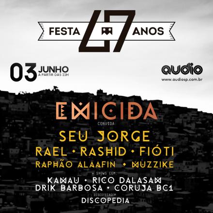 Emicida recebe Seu Jorge, Rael, Fióti e Rashid em festa especial na Audio Club dia 03 de junho