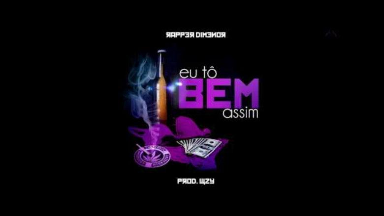 """Rapper Dimenor lança """"Eu To Bem Assim"""" misturando trap e"""